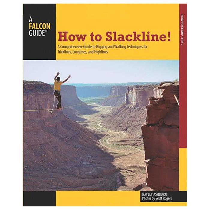 A Falcon Guide: How To Slackline