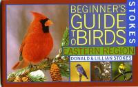 Stokes Beginner's Guide to Birds, East