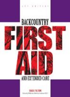Backcountry First Aid and Extended Care, 5th Edition by Buck Tilton
