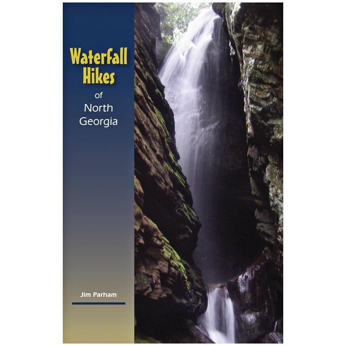 Milestone Press Waterfall Hikes Of North Ga