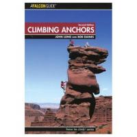 How to Rock Climb: Climbing Anchors 2nd Edition