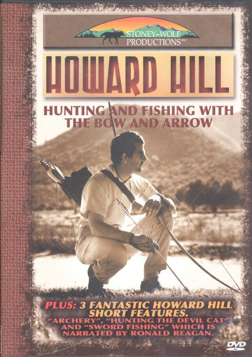 Stoney-Wolf Howard Hill's Hunting and Fishing With the Bow and Arrow DVD