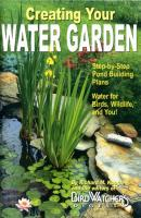 Bird's Choice Creating Your Water Garden