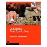 The Mountaineers Books: Climbing from Gym To Crag