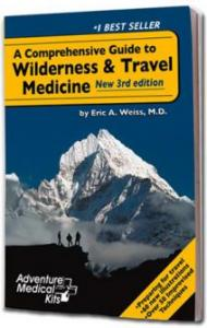 Adventure Medical Kits A Comprehensive Guide to Wilderness & Travel Medicine by  Eric A.Weiss, MD
