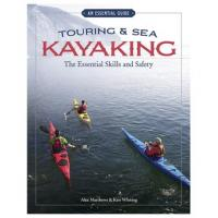 Heliconia Press: Touring & Sea Kayaking The Essential Skills and Safety