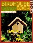 Stokes Complete Bird House Book