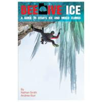 Nathan Smith Beehive Ice: A Guide To Utah's Ice and Mixed Climbs