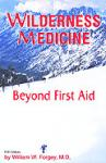 Wilderness Medicine, 5th Edition Beyond First Aid by William W. Forgey, M.D.