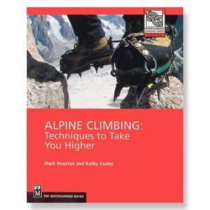 The Mountaineers Books Alpine Climbing: Techniques to Take You Higher