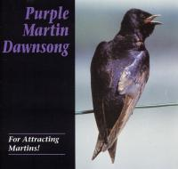 Purple Martin Conservation Dawn Song CD - Purple Martin Attractors